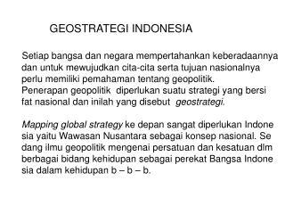 GEOSTRATEGI INDONESIA Setiap bangsa dan negara mempertahankan keberadaannya
