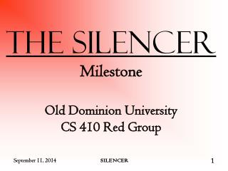 The Silencer Milestone Old Dominion University  CS 410 Red Group