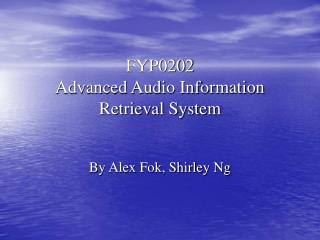 FYP0202 Advanced Audio Information Retrieval System