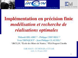 Implémentation en précision finie  modélisation et recherche de réalisations optimales