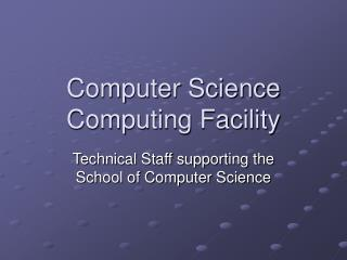 Computer Science Computing Facility
