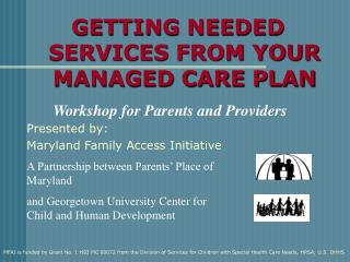 GETTING NEEDED SERVICES FROM YOUR MANAGED CARE PLAN