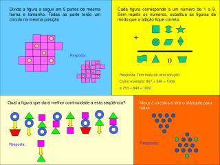 Resposta: Tem mais de uma solução.  Como exemplo: 857 + 349 = 1206  e 753 + 849 = 1602
