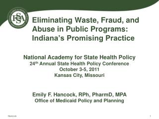 Eliminating Waste, Fraud, and Abuse in Public Programs:   Indiana�s Promising Practice
