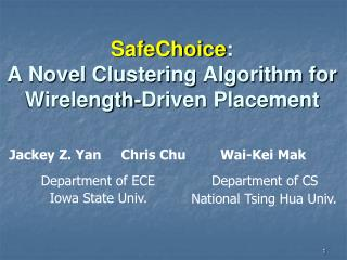 SafeChoice :  A Novel Clustering Algorithm for  Wirelength -Driven Placement