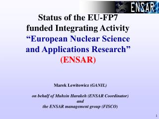 Status of the EU-FP7 funded Integrating Activity   European Nuclear Science and Applications Research   ENSAR