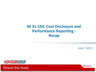 NI 31-103: Cost Disclosure and Performance Reporting -  Recap