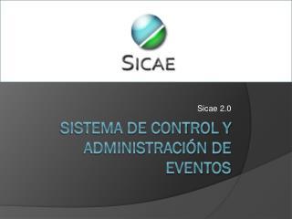 Sistema de control y administraci�n de eventos