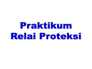 Praktikum Relai Proteksi