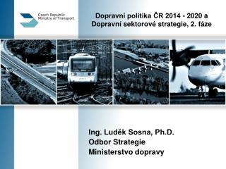 Dopravní politika ČR 2014 - 2020 a Dopravní sektorové strategie, 2. fáze