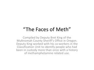 """""""The Faces of Meth"""""""