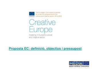Proposta EC: definició, objectius i pressupost
