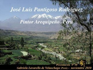 Jos  Luis Pantigoso Rodr guez   Pintor Arequipe o - Per