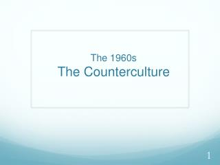 The 1960s The Counterculture