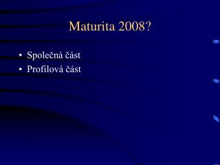 Maturita 2008?
