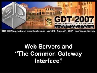 Web Servers and �The Common Gateway Interface�