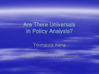 Are There Universals  in Policy Analysis?