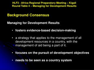 Background Consensus Managing for Development Results  fosters evidence-based decision-making