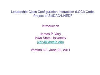 Leadership Class Configuration Interaction (LCCI) Code  Project of SciDAC/UNEDF