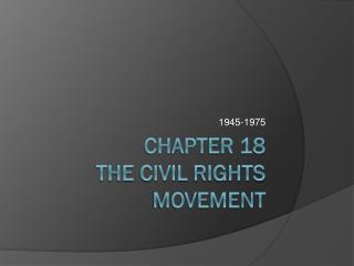 Chapter 18 The Civil Rights Movement