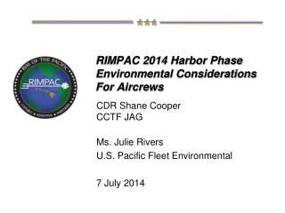 RIMPAC 2014 Harbor Phase Environmental Considerations For Aircrews
