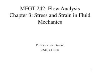 MFGT 242: Flow Analysis  Chapter 3: Stress and Strain in Fluid Mechanics