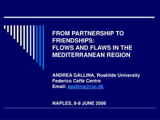 FROM PARTNERSHIP TO FRIENDSHIPS:  FLOWS AND FLAWS IN THE MEDITERRANEAN REGION