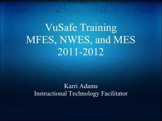 VuSafe Training MFES, NWES, and MES 2011-2012