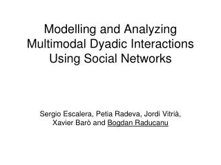 Modelling and Analyzing Multimodal Dyadic Interactions Using Social Networks