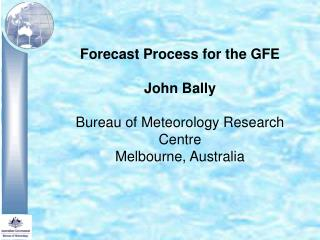 GFE Overview Describe the Forecast Process Forecast Process Example