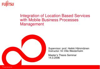 Integration of Location Based Services with Mobile Business Processes Management