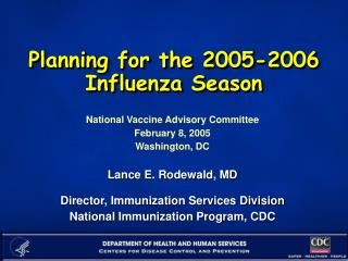 Planning for the 2005-2006 Influenza Season