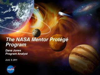 The NASA Mentor Prot g  Program