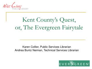 Kent County's Quest, or, The Evergreen Fairytale