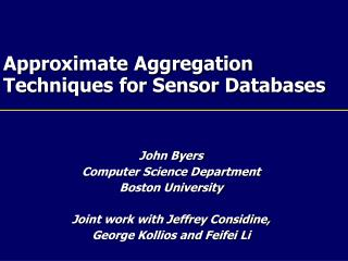 Approximate Aggregation Techniques for Sensor Databases