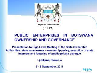 PUBLIC ENTERPRISES IN BOTSWANA: OWNERSHIP AND GOVERNANCE
