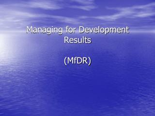 Managing for Development Results (MfDR)