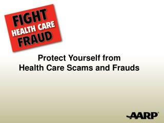 Protect Yourself from Health Care Scams and Frauds