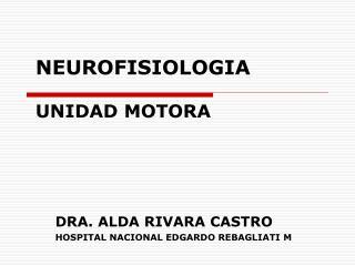 NEUROFISIOLOGIA UNIDAD MOTORA