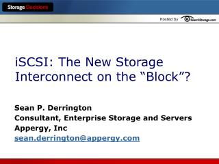 iSCSI: The New Storage Interconnect on the �Block�?
