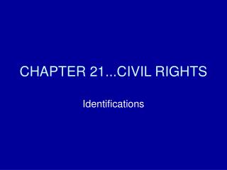 CHAPTER 21...CIVIL RIGHTS