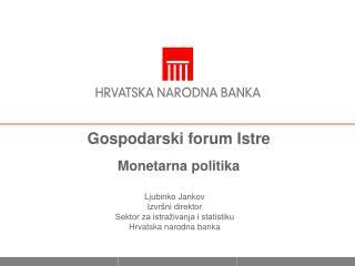 Gospodarski forum Istre Monetarna politika
