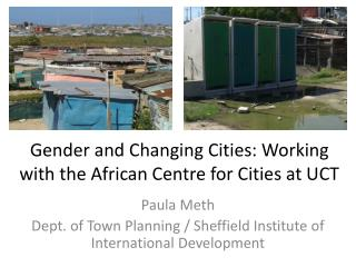 Gender and Changing Cities: Working with the African Centre for Cities at UCT