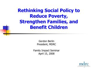 Rethinking Social Policy to Reduce Poverty, Strengthen Families, and Benefit Children
