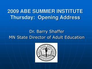 2009 ABE SUMMER INSTITUTE Thursday:  Opening Address
