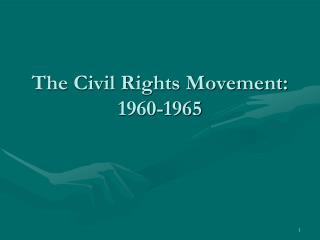 The Civil Rights Movement: 1960-1965
