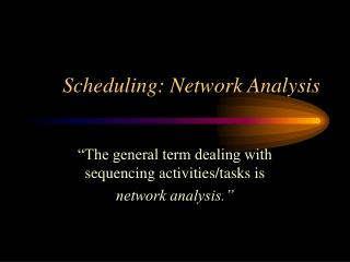 Scheduling: Network Analysis