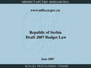 Republic of Serbia   Draft 2007 Budget Law