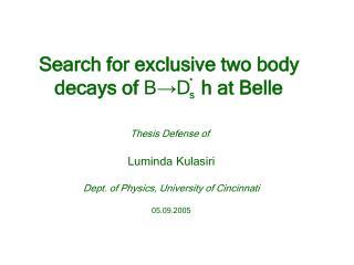 Thesis Defense of Luminda Kulasiri Dept. of Physics, University of Cincinnati 05.09.2005