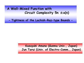Kazuyuki Amano (Gunma Univ., Japan) Jun Tarui (Univ. of Electro-Comm., Japan)